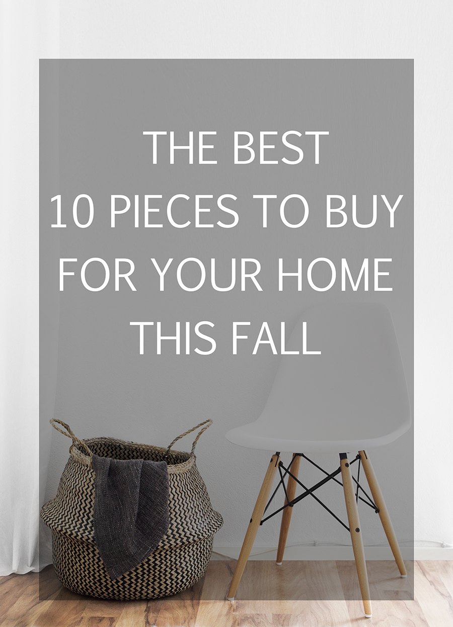 The Best 10 Pieces to Buy for Your Home This Fall - 1